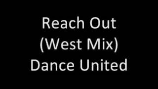 Dance United - Reach Out (West Mix)