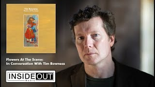 """TIM BOWNESS talks """"Flowers At The Scene"""" - Part 1"""