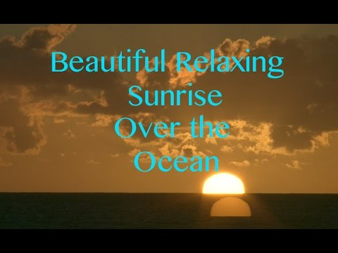 Beautiful Relaxing Video of Sunrise in Florida - Music by Dean Evenson