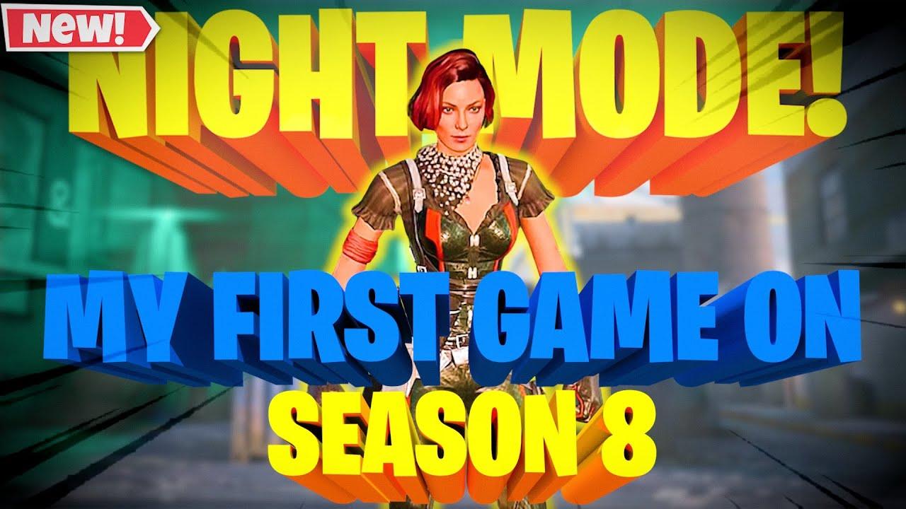 MY FIRST GAME IN NIGHT MODE SEASON 8