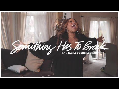 SOMETHING HAS TO BREAK (OFFICIAL VIDEO) | KIERRA SHEARD | TASHA COBBS LEONARD