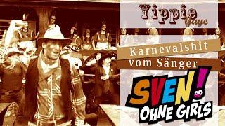 Sven ohne girls - Yippie Yaye