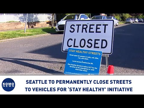 "Seattle to permanently close streets to vehicles for ""stay healthy"" initiative"