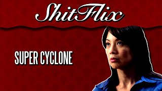 "ShitFlix | ""Super Cyclone"" (2012)"