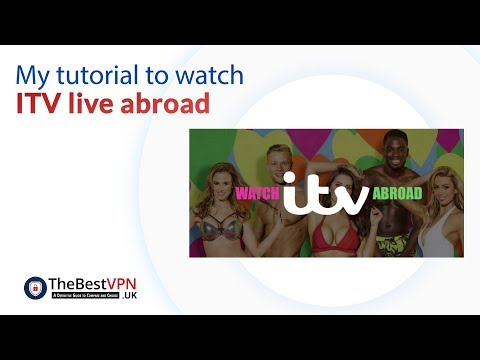Watch ITV player abroad: My tutorial to watch ITV live