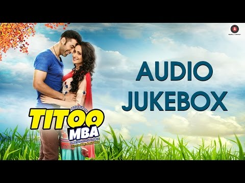TITOO MBA Audio Jukebox | Nishant Dahiya & Pragya Jaiswal | Amit Vats