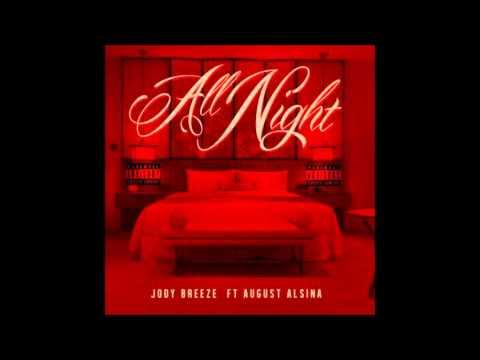 HOT NEW HIP-HOP!!!! Jody Breeze feat. August Alsina - All Night