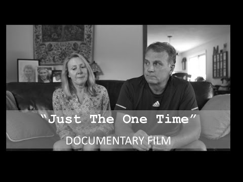 """""""Just The One Time"""" OPIOID EDUCATION DOCUMENTARY (the US drug crisis) MESSAGE LINK BELOW"""