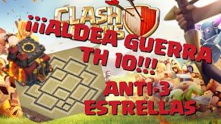 ¡¡¡ALDEA DE GUERRA ANTI-3 ESTRELLAS TH 10!!! - AYUNTAMIENTO 10 ANTI-3 ESTRELLAS - Clash of Clans