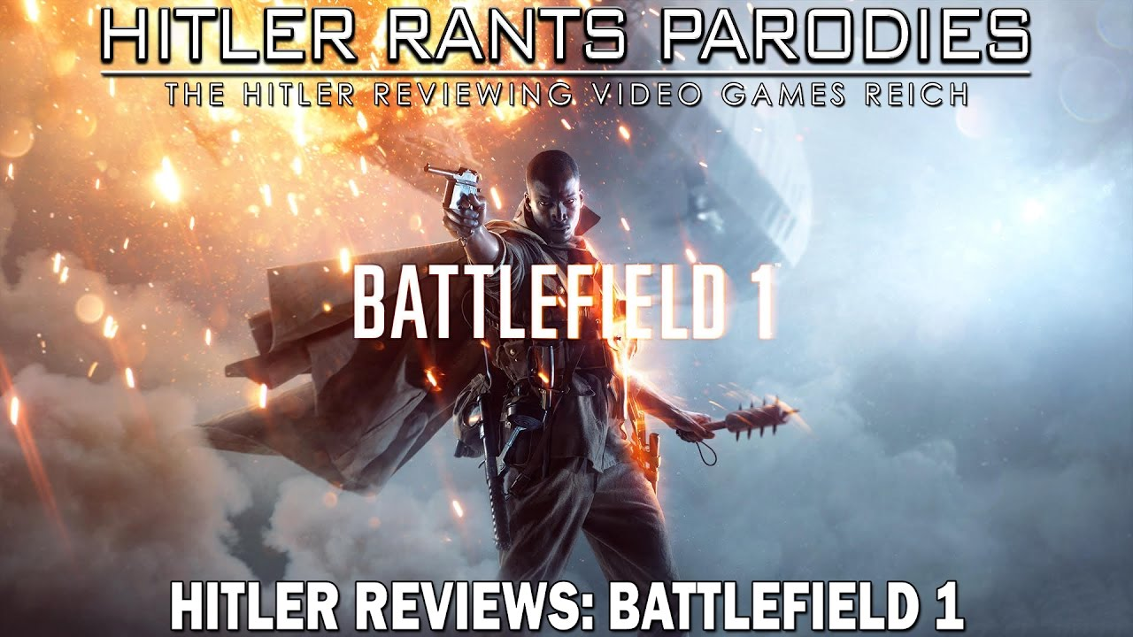 Hitler reviews Battlefield 1