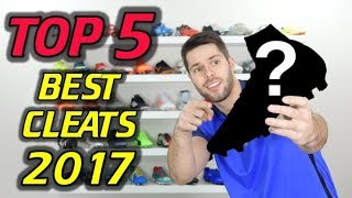 TOP 5 BEST PERFORMANCE SOCCER CLEATS (Best of 2017)