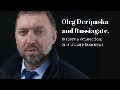 Oleg Deripaska and Russiagate. Is there a connection?