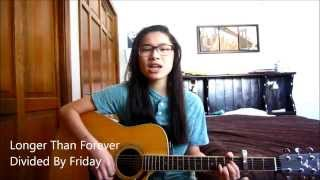 Longer Than Forever - Divided By Friday (Cover)