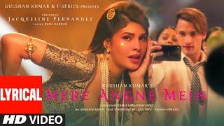 Lyrical: Mere Angne Mein |Jacqueline F,Asim R| Neha K, Raja H, Tanishk B | Radhika-Vinay | Bhushan K
