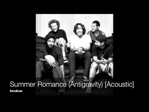 Incubus - Summer Romance Antigravity Love Song (Acoustic)