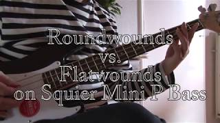 Roundswounds vs Flatwounds on Squier Mini P Bass