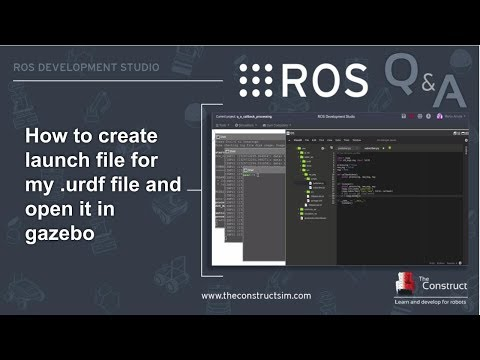 [ROS Q&A] 142 - How to create launch file for URDF and open in Gazebo