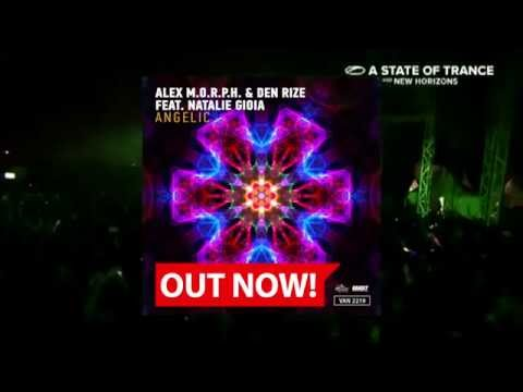 Alex M.O.R.P.H. & Den Rize feat. Natalie Gioia - Angelic [OUT NOW]