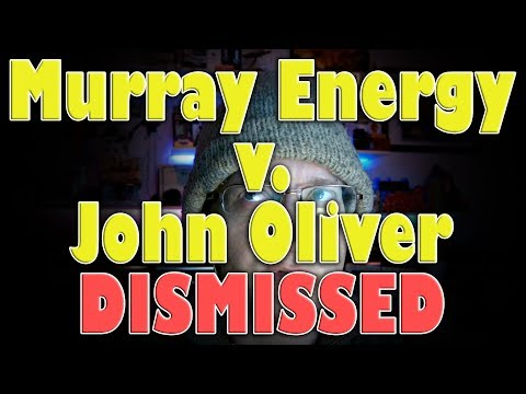 BREAKING: Murray Energy lawsuit against John Oliver DISMISSED