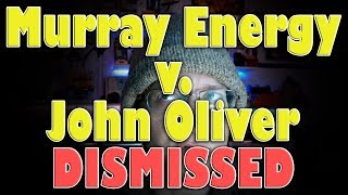 Murray Energy lawsuit against John Oliver DISMISSED