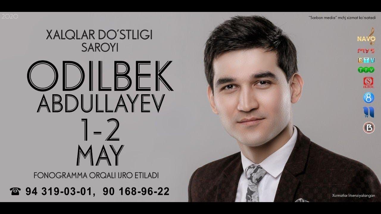 Afisha - Odilbek Abdullayev - 1-2 may kunlari konsert beradi 2020