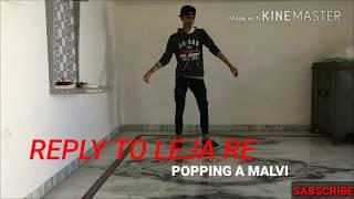 REPLY TO LEJA RE BY SHIVAM GROVER DANCE OF POPPING A MALVI ✌️
