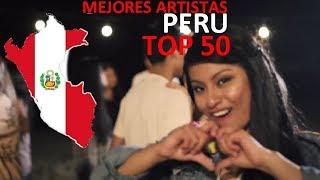 TOP 50 | Mejores Artistas de Perú / Best Artists from Peru