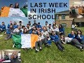 Last week At my Irish school // EXCHANGE STUDENT IN IRELAND