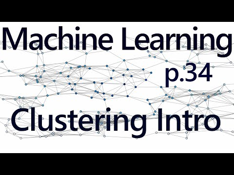 Clustering Introduction - Practical Machine Learning Tutorial with Python p.34