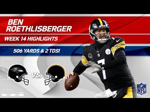 Ben Roethlisberger Goes 44 for 66 w/ 506 Yards Passing! | Ravens vs. Steelers | Wk 14 Player HLs