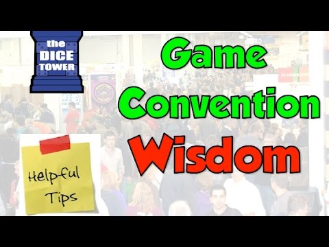 Game Convention Wisdom!