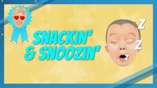Snackin' & Snoozin'