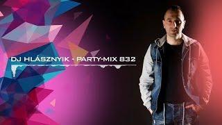 Dj Hlásznyik - Party-mix #832 [House, Vocal House, Club, Minimal, Minimal techno mix]