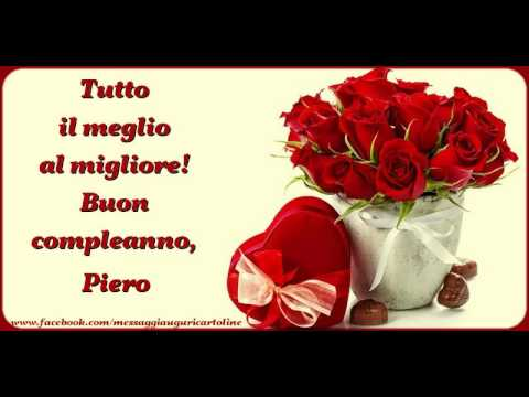 Happy Birthday Piero Buon Compleanno Piero Youtube