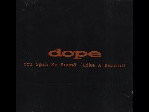 Dope - You Spin Me Around [Official Song]