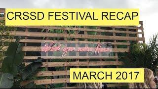 crssd festival san diego recap march 2017