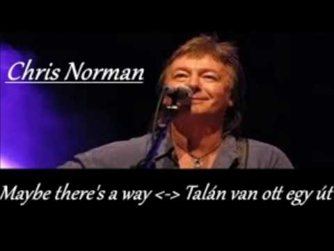 Download Chris Norman - Maybe There's a Way (English lyrics/Magyar felirat)
