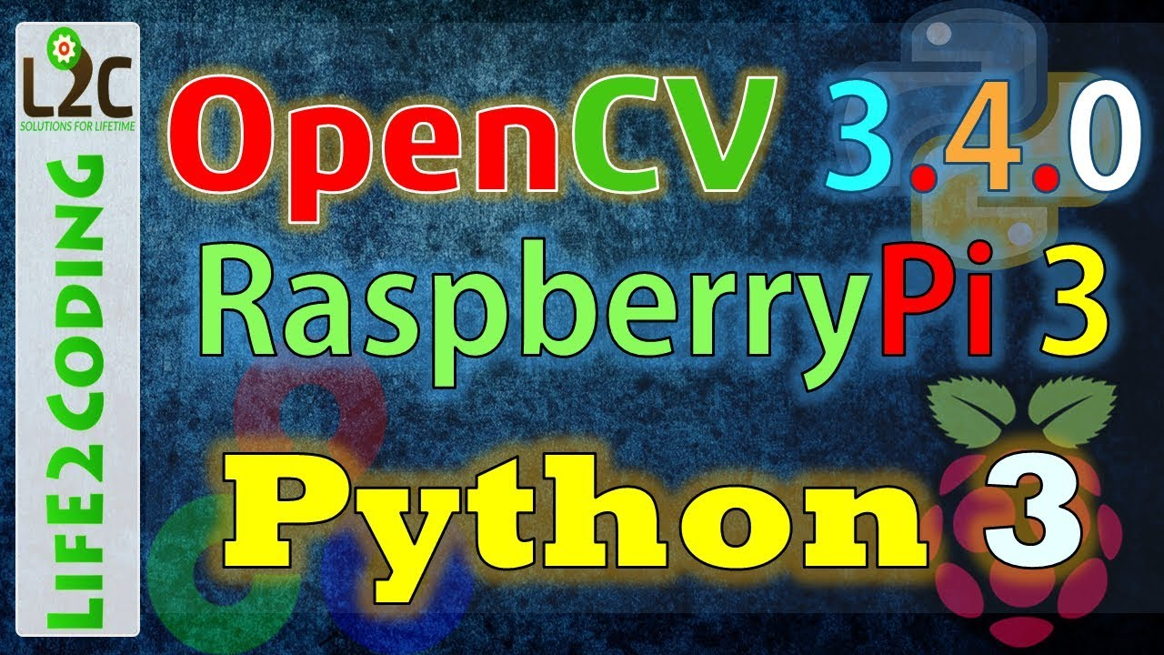 Install OpenCV 3 4 0 on Raspberry Pi 3 with Python 3 5 3