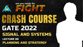 #00 Planning and Strategy  Signal \u0026 Systems  Crash Course   GATE 2022