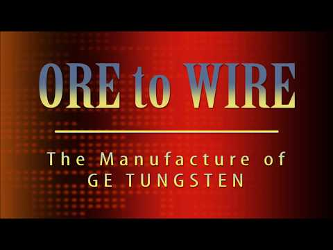 Tungsten: From Ore to Wire