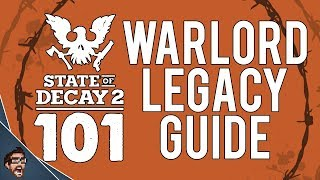 Warlord Legacy Guide - State of Decay 101 // MrStainless001