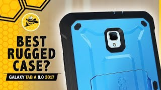 Best Rugged Case for Galaxy Tab A 8.0 2017 Tablet?