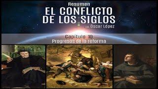 El Conflicto de los Siglos - Resumen - Capítulo 10 - Progresos de la reforma