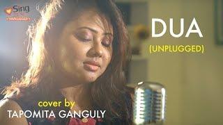 Dua Unplugged cover by Tapomita Ganguly Sing Dil Se Jo Bheji Thi Dua Arijit Singh.mp3