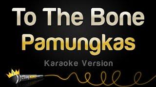 Pamungkas - To The Bone (Karaoke Version)