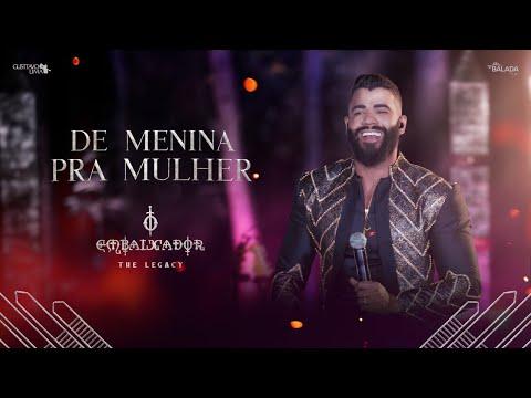 Gusttavo Lima - De Menina Pra Mulher (O Embaixador The Legacy)