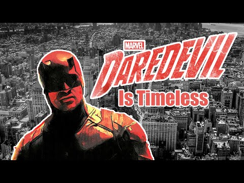 Daredevil Is Timeless | Video Essay