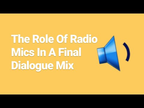 Steve Maslow: Use Of Radio Mics In A Dialogue Miix
