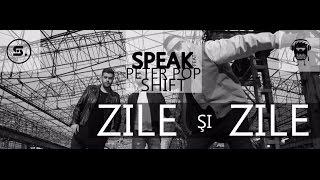 Speak feat Peter Pop &amp Shift - Zile si Zile (Audio Original)