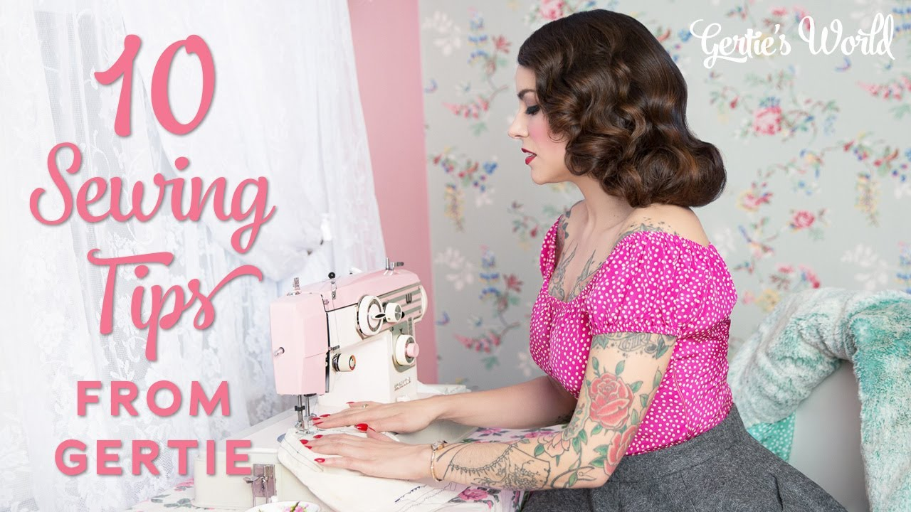 Gertie's Top 10 Sewing Tips for Beginners and Self-Taught Sewists